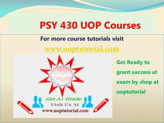 PSY 430 UOP Tutorial Course/ Uoptutorial