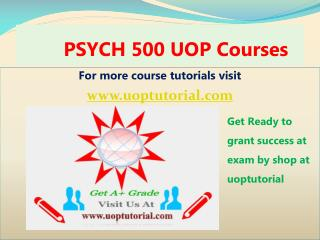 PSYCH 500 UOP Tutorial Course/ Uoptutorial