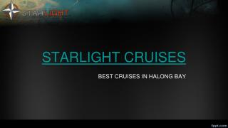 Welcome to Starlight Cruises Halong Bay
