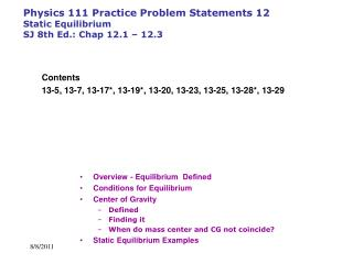 Physics 111 Practice Problem Statements 12 Static Equilibrium SJ 8th Ed.: Chap 12.1 – 12.3