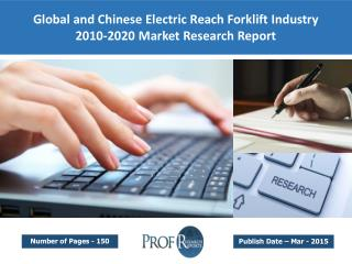 Global and Chinese Electric Reach Forklift Market Size, Share, Trends, Analysis, Growth  2010-2020
