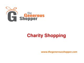Charity Shopping - Thegenerousshopper.com