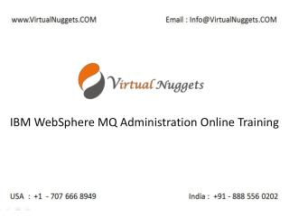 IBM WebSphere Message Queue | MQ Administration Online Training by VirtualNuggets