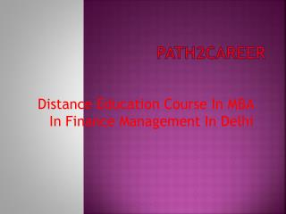 Distance Education Course In MBA In Finance Management In Delhi@8527271018