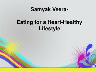 Samyak Veera -Eating for a healthy lifestyle