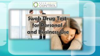 Swab drug test for personal and business use