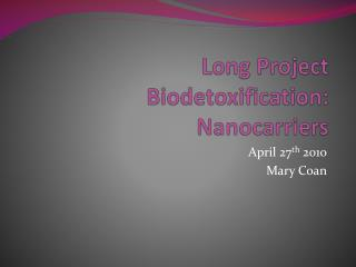 Long Project Biodetoxification : Nanocarriers