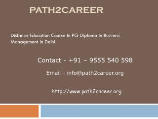 Distance Education Course In PG Diploma In Business Management In Delhi @8527271018