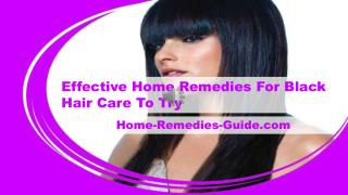 Effective Home Remedies For Black Hair Care To Try