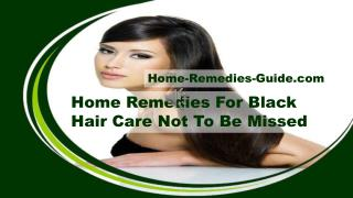 Home Remedies For Black Hair Care Not To Be Missed