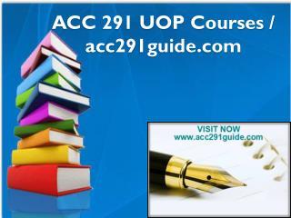 ACC 291 UOP Courses / acc291guide.com