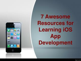 7 Awesome Sources for learning iOS App Development