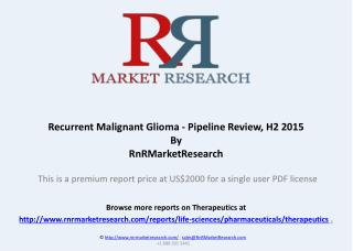 Recurrent Malignant Glioma Pipeline Review, H2 2015
