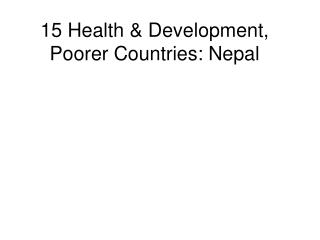 15 Health & Development,  Poorer Countries: Nepal