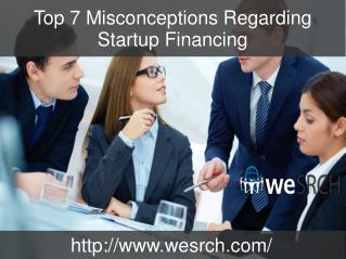 Top 7 Misconceptions Regarding Startup Financing