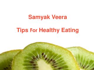 Samyak Veera -Tips of Healthy Eating