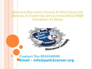 Distance Education Course In Post Graduate Diploma In Computer Applications From NIMS University In Delhi @8527271018