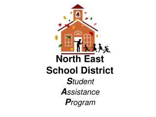 North East  School District S tudent A ssistance P rogram