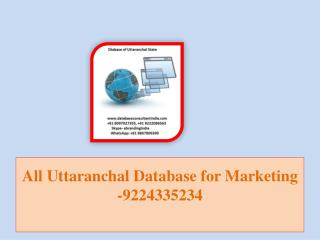 All Uttaranchal Database for Marketing -9224335234
