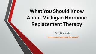 What You Should Know About Michigan Hormone Replacement Therapy