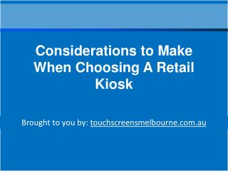 Considerations to Make When Choosing A Retail Kiosk