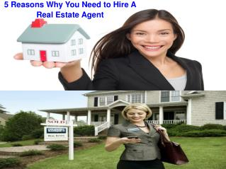 5 Reasons Why You Need to Hire a Real Estate Agent