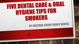 Five Dental Care And Oral Hygiene Tips For Smokers