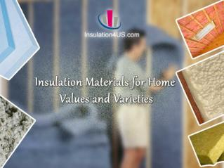 Insulation Materials for Home Values and Varieties