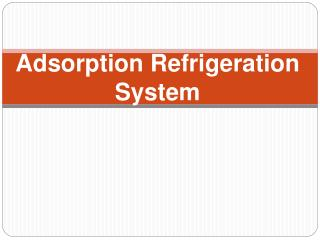 Adsorption Refrigeration  System