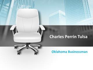 Charles Perrin Tulsa: Oklahoma Businessman