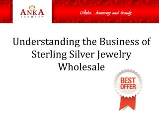 Understanding the Business of Sterling Silver Jewelry Wholesale