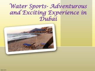 Water Sports- Adventurous and Exciting Experience in Dubai