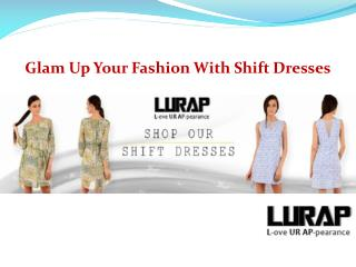 Glam Up Your Fashion With Shift Dresses