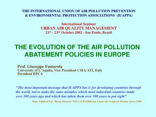 THE EVOLUTION OF THE AIR POLLUTION ABATEMENT POLICIES IN EUROPE