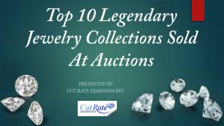 10 Legendary Jewelry Collections Sold At Auctions