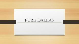 Pure Dental Health | Dallas Dentist | Pure Dallas