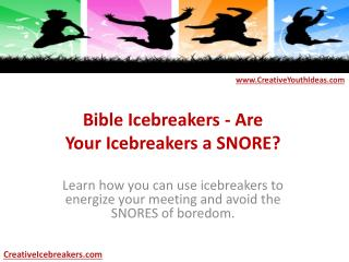 Bible Icebreakers - Are Your Icebreakers a SNORE?