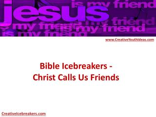 Bible Icebreakers - Christ Calls Us Friends