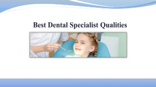 Best Dental Specialist Qualities