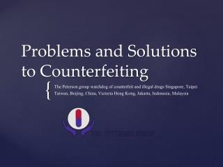 Problems and Solutions to Counterfeiting