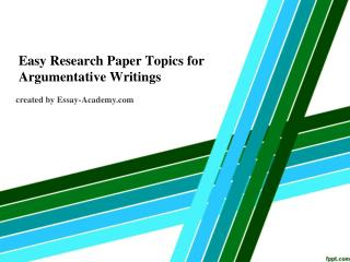 Easy Research Paper Topics for Argumentative Writings
