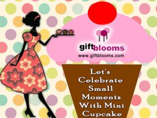 Celebrate Small Moments With Mini Cupcake