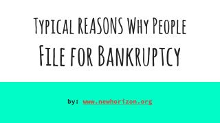 Typical Reasons Why People  File for Bankruptcy