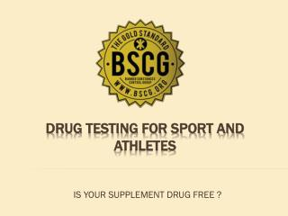 DRUG TESTING FOR SPORT AND ATHLETES