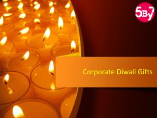 Diwali Corporate Gifts | Diwali Gifts For Employees at 5BY7.in