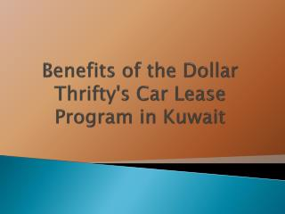 Benefits of the Dollar Thrifty's Car Lease Program in Kuwait