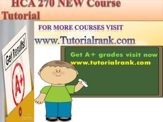 HCA 270 NEW Course Tutorial/Tutorialrank