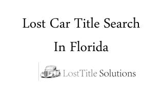 Lost Car Title Search In Florida