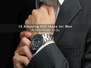 10 Amazing Gift Ideas for Men