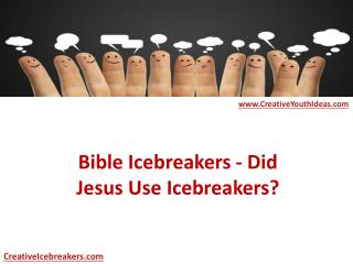 Bible Icebreakers - Did Jesus Use Icebreakers?